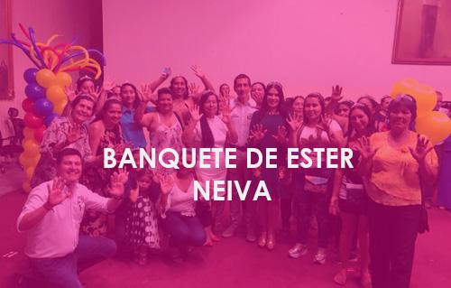 BANQUETE DE ESTER - NEIVA