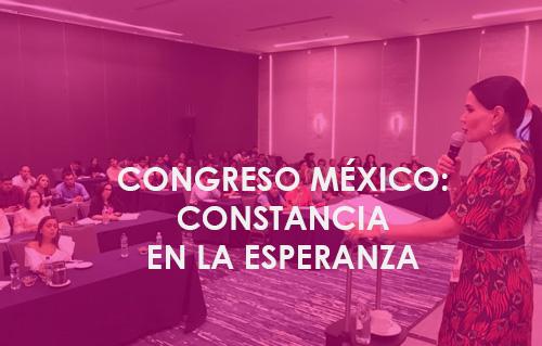 Congreso México: constancia en la esperanza